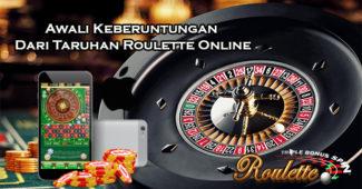 Awali Keberuntungan Dari Taruhan Roulette Online