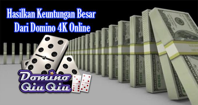 Hasilkan Keuntungan Besar Dari Domino 4K Online