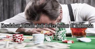Kesalahan Pemain Judi Poker Online di Indonesia